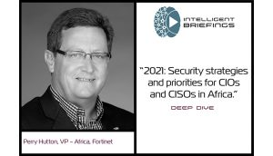 Deep Dive – Perry Hutton, VP – Africa, Fortinet